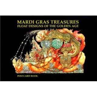 Mardi Gras Treasures Float Designs of the Golden Age