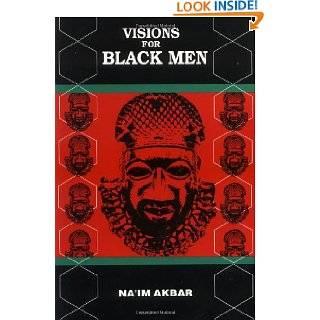 Visions for Black Men by Naim Akbar and Naim Akbar (Dec 1992)