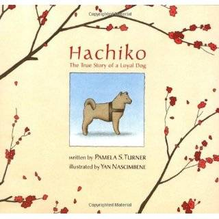 Hachiko: The True Story of The Royal Dogs of Japan and One
