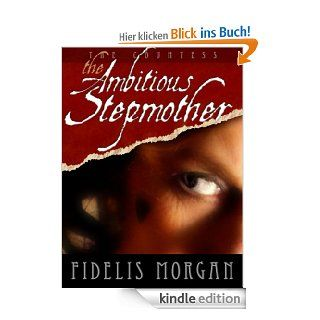 The Ambitious Stepmother (Countess Ashby dela Zouche) eBook: Fidelis