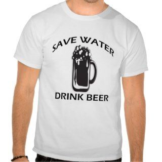 Save water drink beer tee shirt