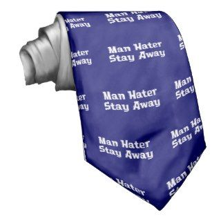 Man Hater Stay Away Gifts Neck Wear