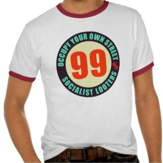 Ninety Nine Percent Socialist Looters Shirts