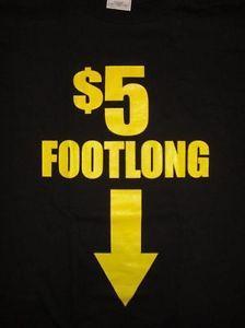 5 Dollar Foot Long T Shirt Black Laugh Humor Hilarious Funny Fun Cool New