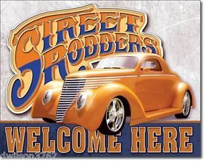 Street Rodder Welcome Hot Rod Car Roadster Mechanic Garage Shop Picture Tin Sign