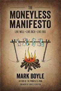 New Moneyless Manifesto by Mark Boyle Paperback Book English 1856231011