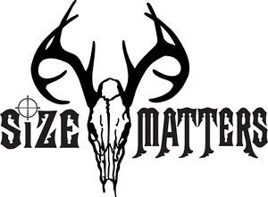 Hunt Decal HT1 178 Size Matters Deer Skull Elk Moose Rifle Bow Car Truck Auto