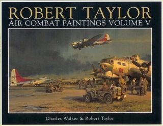 Robert Taylor Air Combat Paintings V Book Little Friends Print USAAF Edition