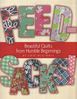Feedsacks Beautiful Quilts from Humble Beginnings McGinnis New Book Feed Sack