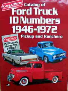 Ford Truck Pickup Ranchero ID Numbers Catalog Manual 1946 1972 Parts Colors