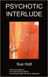 Psychotic Interlude: Poetry: Sue Holt: 9781847479204: Books