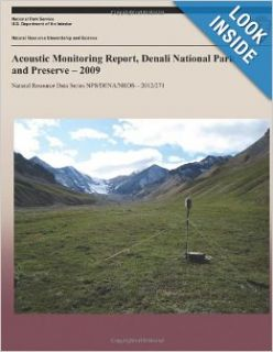 Acoustic Monitoring Report, Denali National Park and Preserve   2009: Jared Withers: 9781491099094: Books