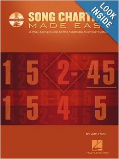 Song Charting Made Easy: A Play Along Guide to the Nashville Number System (Play Along Guides): Jim Riley: 9781423463672: Books