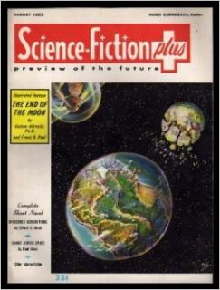 SCIENCE FICTION PLUS   Preview of the Future   Volume 1, number 5   August 1953: Spacebred Generations; Ultimate Life; Hands Across Space; The Stolen Minute;: Hugo (editor) (Clifford D. Simak; Albert de Pina; Henry Hasse; Chad O Gernsback, Frank R. Paul;: