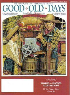 Good Old Days: The Magazine That Remembers the Best (September / October 2010, Volume 47 / Number 5): Ken Tate, Janice Tate, Dorothy Stanaitis, Angela Clark, Susan Coyle, Dwain W. Smith, Audrey Corn, Georgia Alexander, Mel Tharp, Jean Hahne Huling: Books