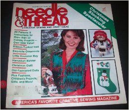 Needle & Thread   Creative Sewing and Craft Ideas   November/December 1983 (Volume 3, Number 6) Margaret Dittman Books