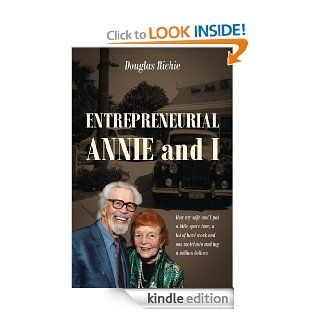 Entrepreneurial Annie and I: How my wife and I put a little spare time, a lot of hard work and one motel into making a million dollars eBook: Douglas Richie: Kindle Store