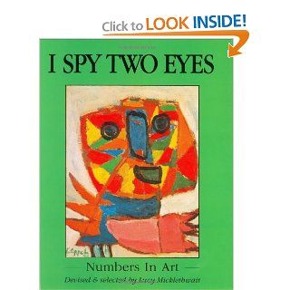 I Spy Two Eyes: Numbers in Art: Lucy Micklethwait: 9780688126407: Books