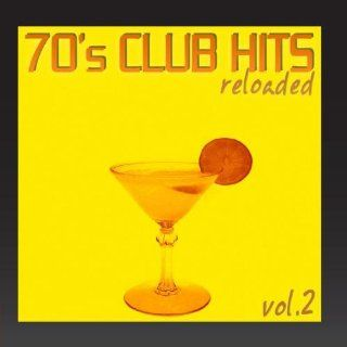70's Club Hits Reloaded Vol.2 (Best Of Disco, House & Electro Remixes): Music