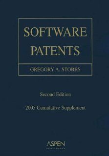 Software Patents: Cumulative Supplement: Gregory A. Stobbs: 9780735554603: Books
