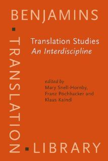 Translation Studies An Interdiscipline Selected papers from the Translation Studies Congress, Vienna, 1992 (Benjamins Translation Library) Prof. Mary Snell Hornby, Prof. Dr. Franz P�chhacker, Dr. Klaus Kaindl 9781556194788 Books