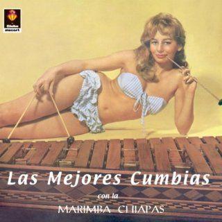 Mejores Cumbias Con La Marimba Chiapas: Music