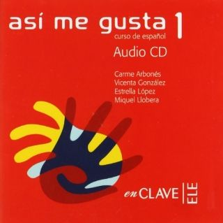 Asi me gusta 1 Audio para la clase 1 / CD (Spanish Edition) (9782090342277) Miguel Llobera, Estrella Lopez, Vicenta Gonzalez Books