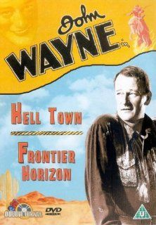 Hell Town / Frontier Horizon: John Wayne, Ray Corrigan, Raymond Hatton, Jennifer Jones, Eddy Waller, Marsha Hunt, Johnny Mack Brown, Monte Blue, Syd Saylor, Charles Barton, George Sherman: Movies & TV