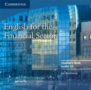 English for the Financial Sector Audio CD (9780521547284): Ian MacKenzie: Books