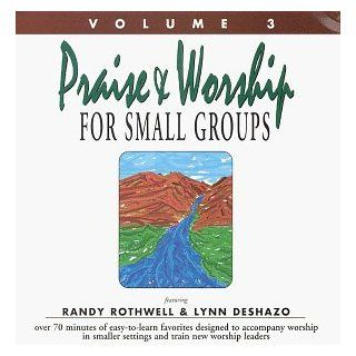 Praise & Worship For Small Groups Volume III: Music
