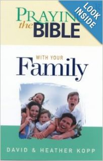 Praying the Bible with Your Family: David Kopp, Heather Kopp: 9781842910184: Books