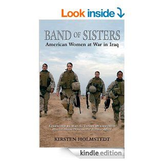 Band of Sisters: American Women at War in Iraq eBook: Kirsten Holmstedt: Kindle Store