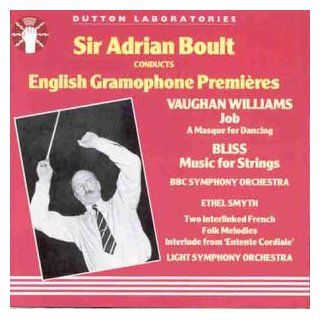 English Gramophone Premieres   Bliss: Music for Strings Orchestra, Op. 54, F. 123 / Smyth: Two Interlinked French Melodies; Entente Cordiale / Vaughan Williams: Job, a Masque for Dancing: Music