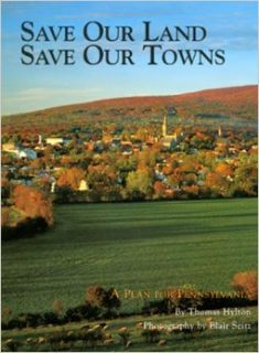 Save Our Land, Save Our Towns: A Plan for Pennsylvania: Thomas Hylton, Blair Seitz, Mary Warner Denadai: 9781879441446: Books