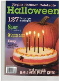 Phyllis Hoffman Celebrate Halloween Magazine (127 party tips & recipes, November 2, 2010): various: Books