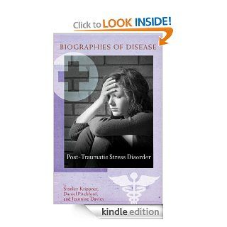 Post Traumatic Stress Disorder (Biographies of Disease) eBook: Stanley C., Ph.D. Krippner, Daniel B., Ph.D. Pitchford: Kindle Store