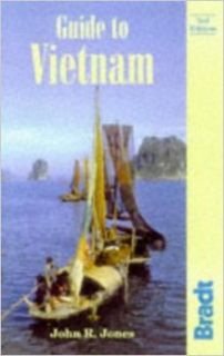 Guide to Vietnam, 3rd (Bradt Travel Guide Vietnam): John R Jones: 9781898323679: Books