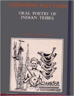 Unending Rhythms: Oral Poetry of the Indian Tribes (Tribal Studies of India Series T 145): Sitakant Mahapatra: 9788121002776: Books