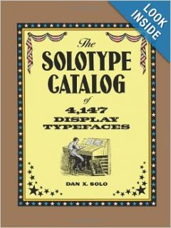 The Solotype Catalog of 4, 147 Display Typefaces (Lettering, Calligraphy, Typography): Dan X. Solo: 9780486271699: Books