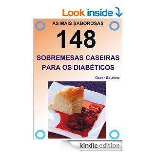 148 SOBREMESAS CASEIRAS PARA OS DIAB�TICOS (Portuguese Edition) eBook OSCAR DANIEL  SALATINO, NORA INES TROIANO Kindle Store