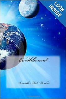 Earthbound: Aseneth E. Peek Parker: 9781936867059: Books