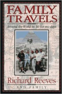 Family Travels: Around the World in 30 (Or So) Days: Richard Reeves, Catherine O'Neill, Colin O'Neill, Conor O'Neill, Fiona O'Neill Reeves, Cynthia Reeves Fyfe, Thomas Fyfe: 9780836221756: Books