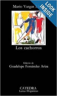 Los cachorros (Letras Hispanica, 169) (Spanish Edition): Mario Vargas Llosa, Guadalupe Fernandez Ariza: 9788437603551: Books