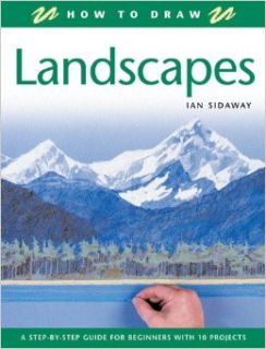 How to Draw Landscapes A Step by Step Guide for Beginners with 10 Projects Ian Sidaway Books