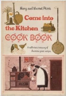 Come Into the Kitchen Cook Book: Mary and Vincent Price, Illustrated: Books