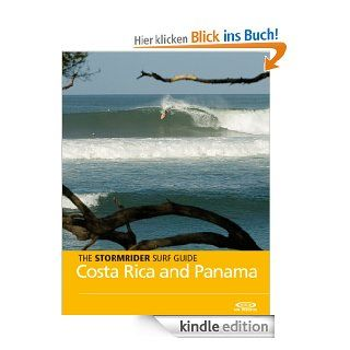 The Stormrider Surf Guide   Costa Rica and Panama (Stormrider Surf Guides) eBook: Bruce Sutherland, Antony Colas: Kindle Shop
