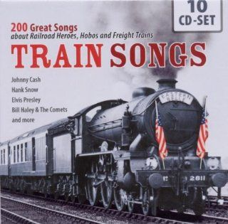 Train Songs   200 Great Songs about Railroad Heroes, Hobos and Freight Trains from Johnny Cash, Hank Snow, Elvis Presley, amo Musik
