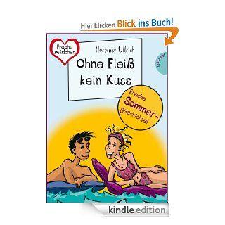 Sommer, Sonne, Ferienliebe   Ohne Flei� kein Kuss, aus der Reihe Freche M�dchen   freche B�cher! eBook: Hortense Ullrich, Birgit Sch�ssow: Kindle Shop