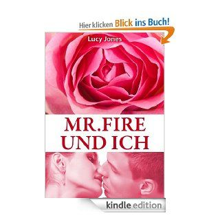 Mr. Fire und ich, Band 3 (Erotischer Roman) eBook: Lucy Jones: Kindle Shop