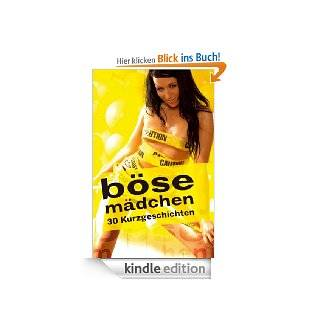 B�se M�dchen: 30 Kurzgeschichten eBook: Andy Richter, Mark Later, Ulla Jacobsen: Kindle Shop